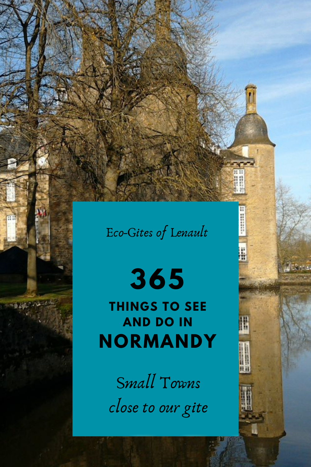 Small towns close to Eco-Gites of Lenault, Normandy, France