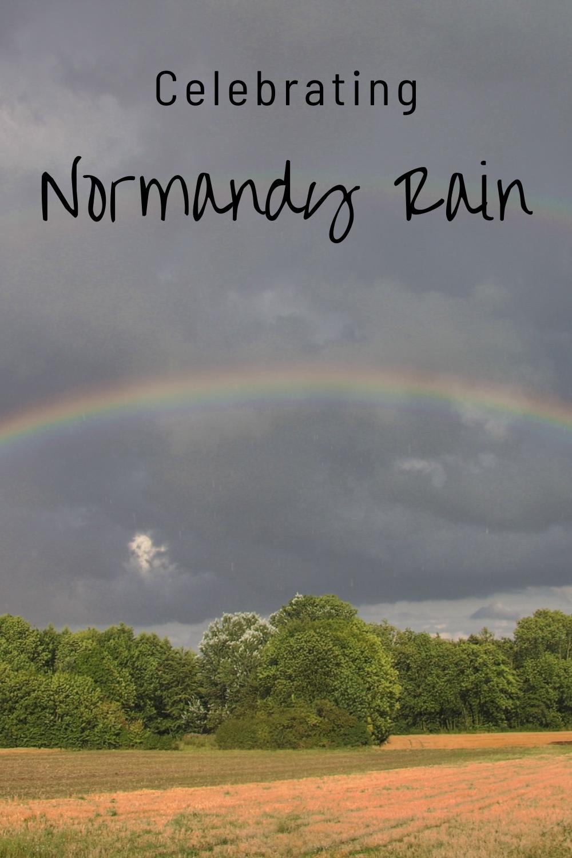 In celebration of Normandy's rain