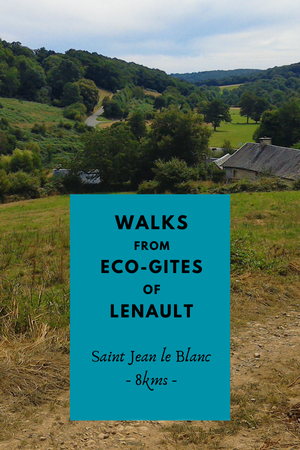 Walk from Eco-Gites of Lenault to Saint Jean le Blanc, Normandy, France
